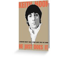 "KEITH MOON- ""A drummer doesn't need to think about what he's doing"" Greeting Card"