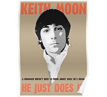 "KEITH MOON- ""A drummer doesn't need to think about what he's doing"" Poster"