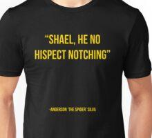 """Shael he no hispect notching"" - Anderson Silva vs Chael Sonnen UFC T-Shirt Unisex T-Shirt"