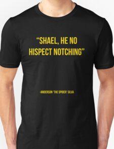 """Shael he no hispect notching"" - Anderson Silva vs Chael Sonnen UFC T-Shirt T-Shirt"
