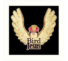 BIRD JESUS Art Print