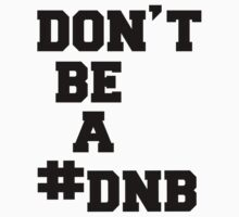 dont be a DNB - ronda rousey by luckynewbie
