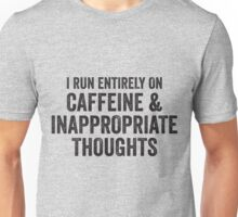 caffeine and inappropriate thoughts Unisex T-Shirt