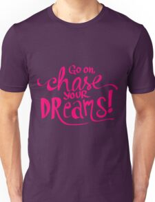 Chase Your Dreams | Pink Unisex T-Shirt