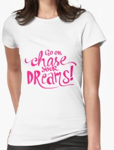 Chase Your Dreams | Pink T-Shirt