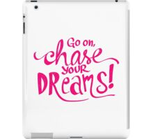 Chase Your Dreams | Pink iPad Case/Skin
