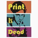 Print Is Dead by Rachel Miller
