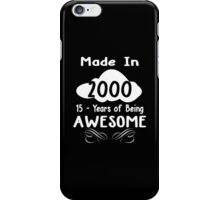 Made in 2000... 15 Years of being Awesome iPhone Case/Skin