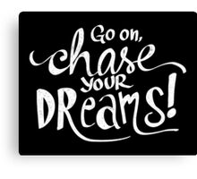 Chase Your Dreams Canvas Print