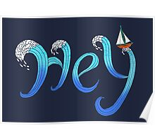 Hey, the Sea is Calling with Sailboat Poster