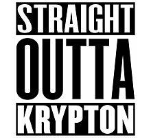 Straight Outta Krypton Photographic Print