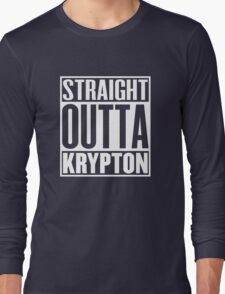 Straight Outta Krypton Long Sleeve T-Shirt