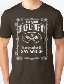 I'm Your Huckleberry (vintage distressed look) T-Shirt