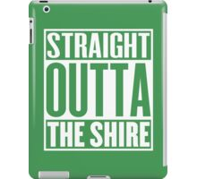 Straight Outta The Shire iPad Case/Skin