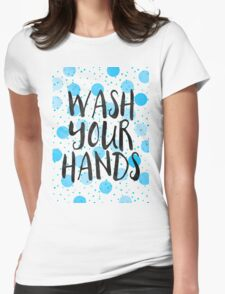 Wash Your Hands Womens Fitted T-Shirt