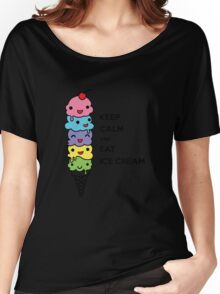 Keep Calm and Eat Ice Cream 1 Women's Relaxed Fit T-Shirt