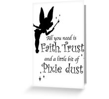 All you need is Faith, Trust and a little bit of Pixie Dust Greeting Card