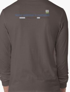 Social approval is overrated. Long Sleeve T-Shirt