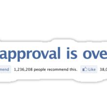 Social approval is overrated. Sticker