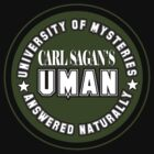 Carl Sagan's UMAN - Univeristy of Mysteries Answered Naturally by jayveezed