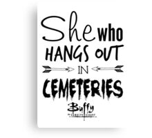 She Who Hangs Out in Cemeteries (Black) Canvas Print