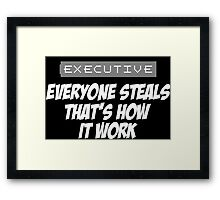 Executive Everyone Steals Thats How It Work (Mr Robot) Framed Print