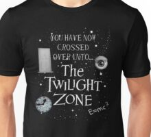 You Have Now Crossed Over Unisex T-Shirt
