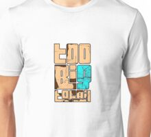Too Big To Fail Humorous Saying  Unisex T-Shirt