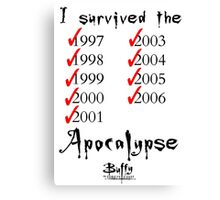 I Survived the Apocalypse Canvas Print