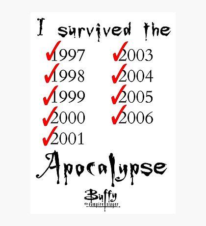 I Survived the Apocalypse Photographic Print