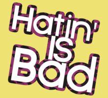 Hating Is Bad Kids Tee