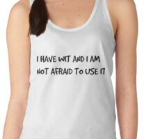 I Have Wit And I Am Not Afraid To Use It Women's Tank Top
