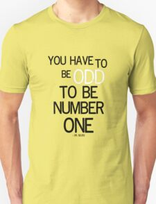 You have to be odd T-Shirt