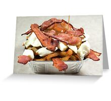 poutine with bacon Greeting Card