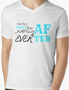 And They DIDN'T Live Happily Ever After Mens V-Neck T-Shirt