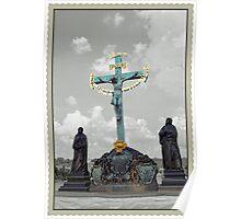 † ❤ † ❤ † 17th Century Statue Of The Crucifixion On Charles Bridge Prague† ❤ † ❤ †   Poster