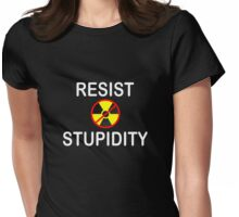Resist Stupidity - No Nukes Womens Fitted T-Shirt