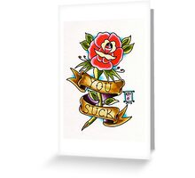 You Suck Greeting Card
