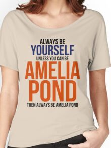 Always Be Amelia Pond Women's Relaxed Fit T-Shirt