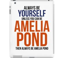 Always Be Amelia Pond iPad Case/Skin