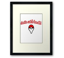 Pokemon go , gotta catch them all Framed Print