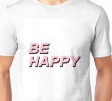 Be Happy Unisex T-Shirt
