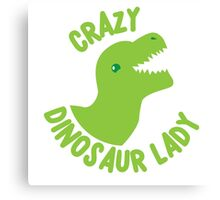 Crazy Dinosaur Lady (green circle with a TREX) Canvas Print