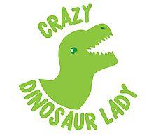 Crazy Dinosaur Lady (green circle with a TREX) Photographic Print