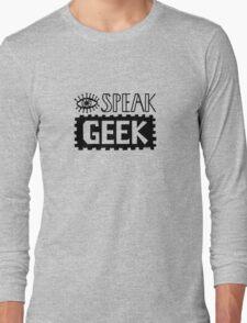 I Speak Geek Long Sleeve T-Shirt