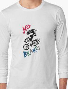 No Brakes Long Sleeve T-Shirt