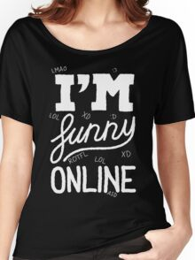 I'm funny online (white) Women's Relaxed Fit T-Shirt
