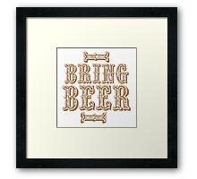 BRING BEER (vintage) Framed Print