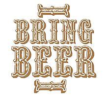 BRING BEER (vintage) Photographic Print