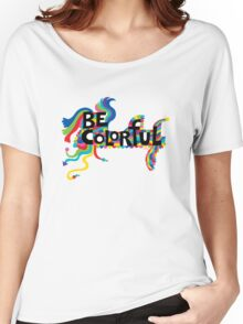 Be Colorful Women's Relaxed Fit T-Shirt